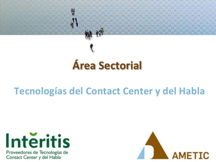 Área Sectorial<br />Tecnologías del Contact Center y del Habla<br />