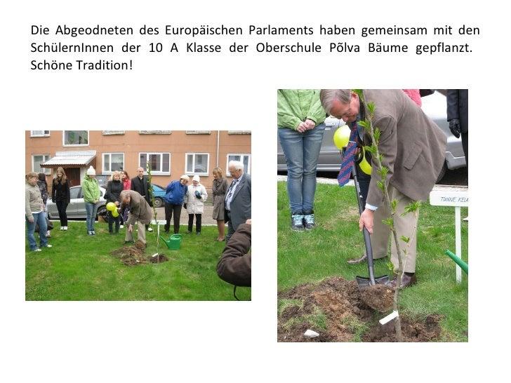 Die Abgeodneten des Europäischen Parlaments haben gemeinsam mit den SchülernInnen der 10 A Klasse der Oberschule Põlva Bäu...
