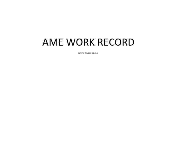 AME WORK RECORD     DGCA FORM 19-10