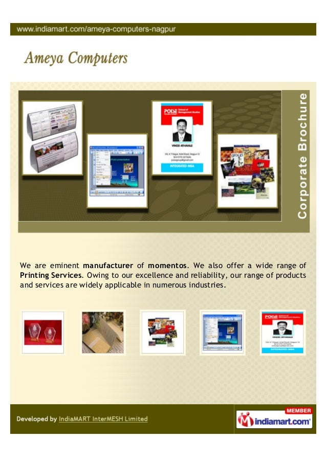 We are eminent manufacturer of momentos. We also offer a wide range ofPrinting Services. Owing to our excellence and relia...