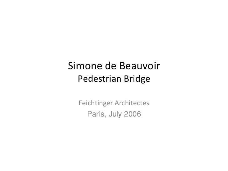 Simone de Beauvoir Pedestrian Bridge  Feichtinger Architectes     Paris, July 2006