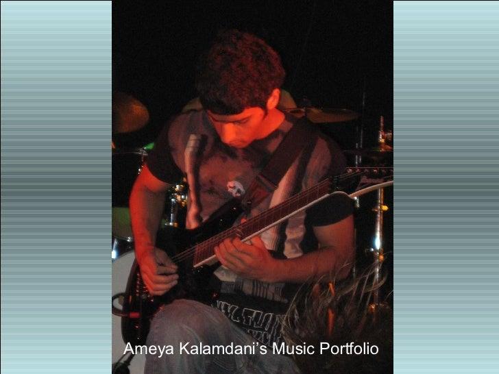 Ameya Kalamdani's Music Portfolio