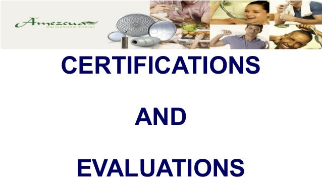 CERTIFICATIONS AND EVALUATIONS