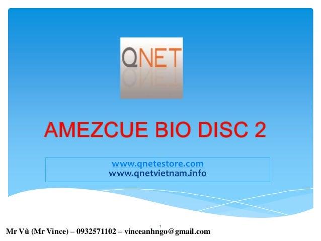 www.qnetestore.com www.qnetvietnam.info 1 Mr Vũ (Mr Vince) – 0932571102 – vinceanhngo@gmail.com
