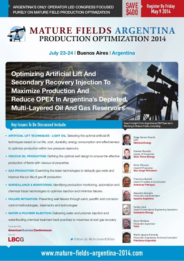 ARGENTINA'S ONLY OPERATOR LED CONGRESS FOCUSED PURELY ON MATURE FIELD PRODUCTION OPTIMIZATION Optimizing Artificial Lift A...
