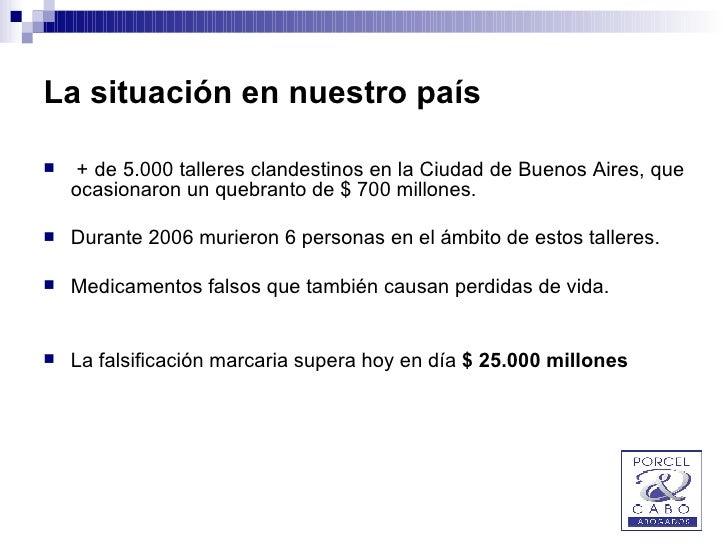La situación en nuestro país <ul><li>+ de 5.000 talleres clandestinos en la Ciudad de Buenos Aires, que ocasionaron un que...