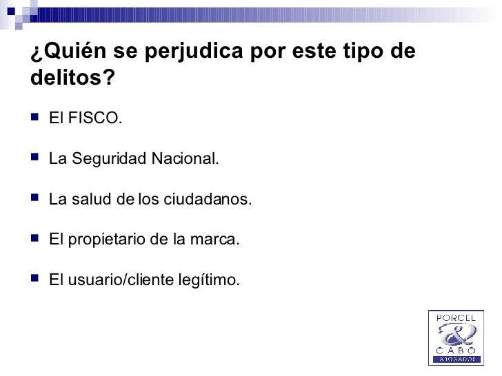 ¿Quién se perjudica por este tipo de delitos? <ul><li>El FISCO. </li></ul><ul><li>La Seguridad Nacional. </li></ul><ul><li...