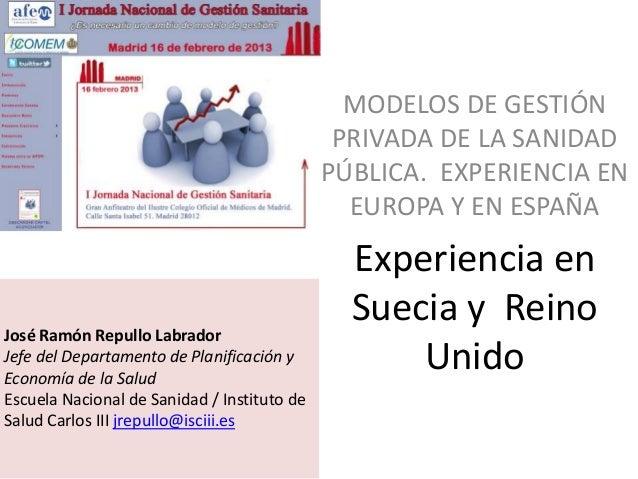 MODELOS DE GESTIÓN                                              PRIVADA DE LA SANIDAD                                     ...