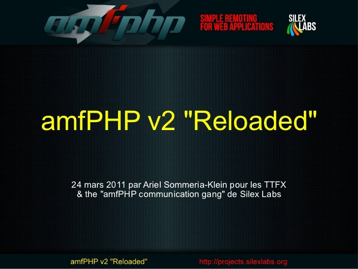 "amfPHP v2 ""Reloaded"" 24 mars 2011 par Ariel Sommeria-Klein pour les TTFX & the ""amfPHP communication gang&q..."
