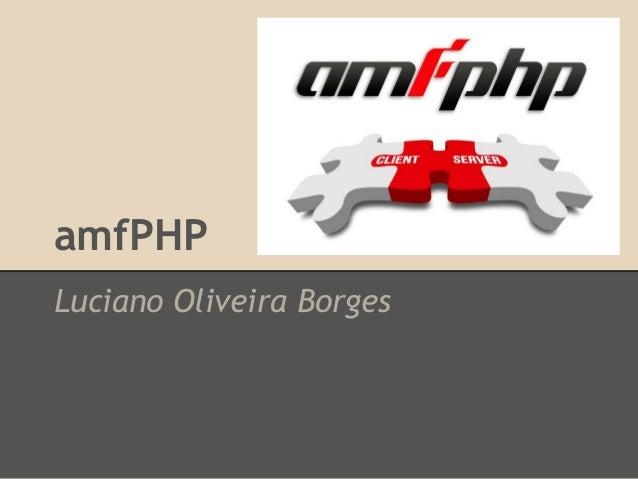 amfPHPLuciano Oliveira Borges