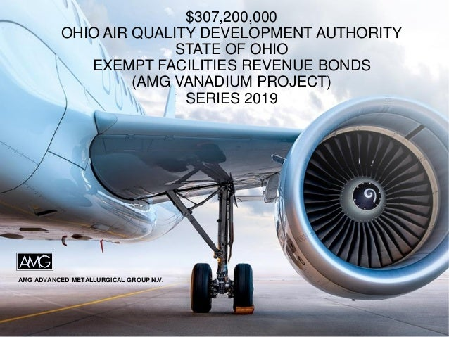 AMG ADVANCED METALLURGICAL GROUP N.V. $307,200,000 OHIO AIR QUALITY DEVELOPMENT AUTHORITY STATE OF OHIO EXEMPT FACILITIES ...