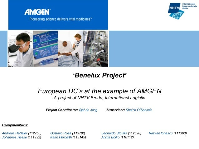 'Benelux Project'                     European DC's at the example of AMGEN                                A project of NH...