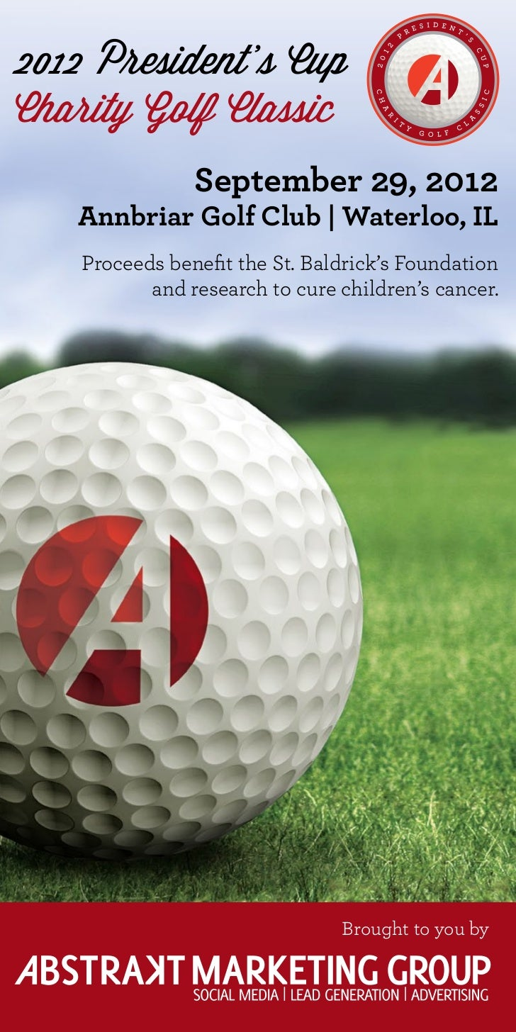 2012 President's CupCharity Golf Classic                September 29, 2012   Annbriar Golf Club | Waterloo, IL    Proceeds...
