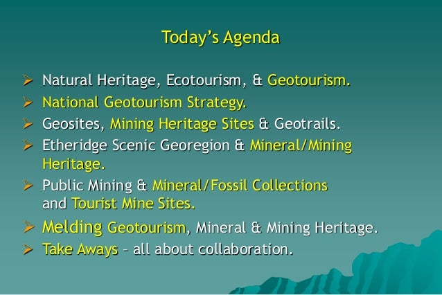 Geotourism, Mining and Mineral Heritage Slide 3