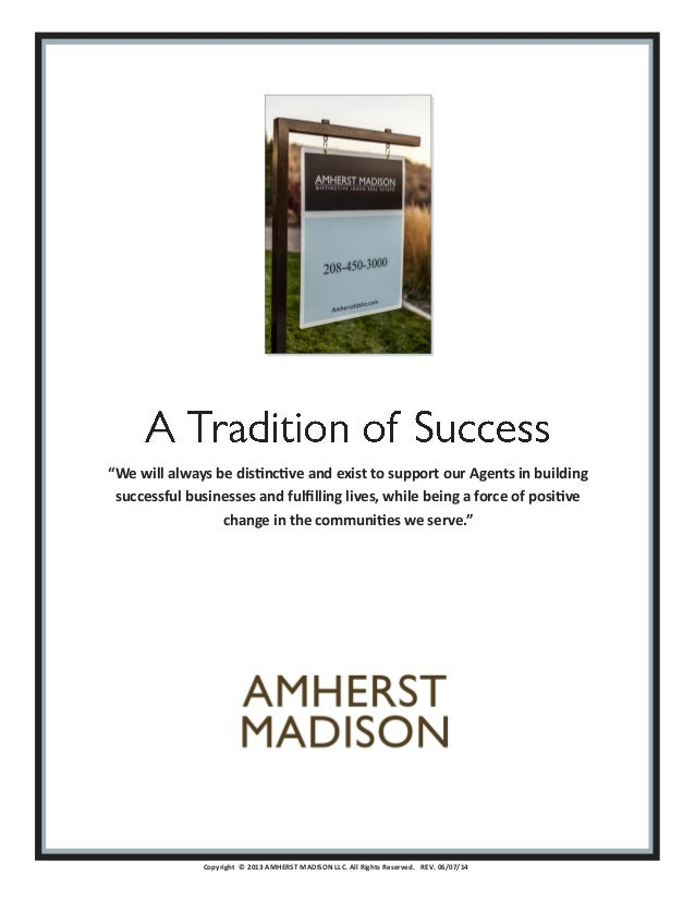 "Copyright © 2013 AMHERST MADISON LLC. All Rights Reserved. REV. 06/07/14 ""We will always be distinctive and exist to suppo..."
