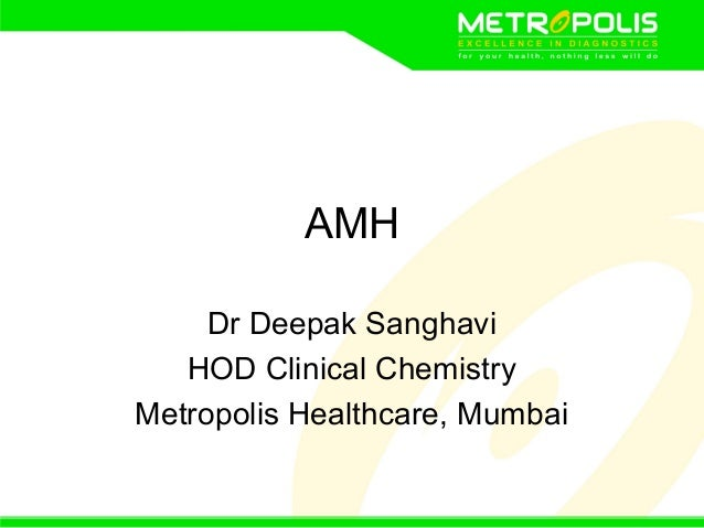 AMH Dr Deepak Sanghavi HOD Clinical Chemistry Metropolis Healthcare, Mumbai