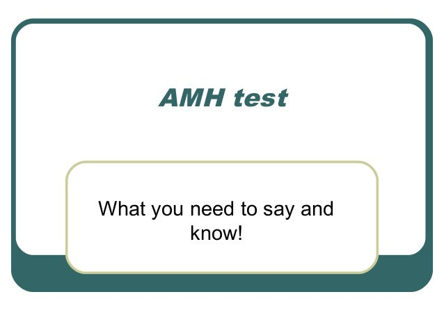 AMH test  What you need to say and know!