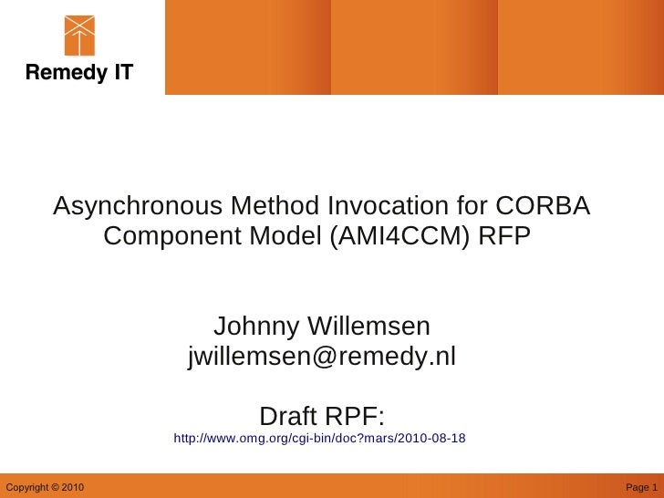 Asynchronous Method Invocation for CORBA             Component Model (AMI4CCM) RFP                          Johnny Willems...