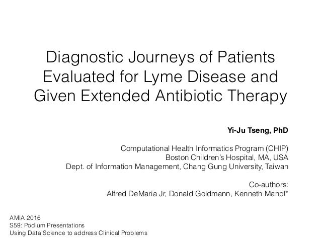 Diagnostic Journeys of Patients Evaluated for Lyme Disease and Given Extended Antibiotic Therapy Yi-Ju Tseng, PhD Computat...