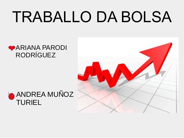 TRABALLO DA BOLSA ● ARIANA PARODI RODRÍGUEZ ● ANDREA MUÑOZ TURIEL