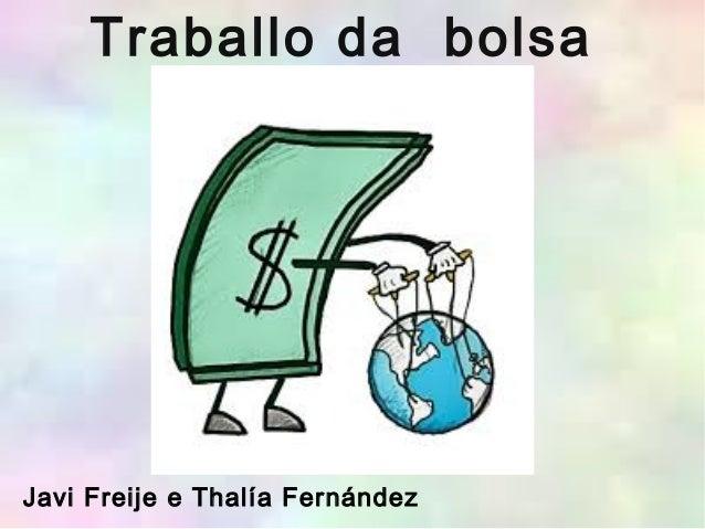 Traballo da bolsa Javi Freije e Thalía Fernández