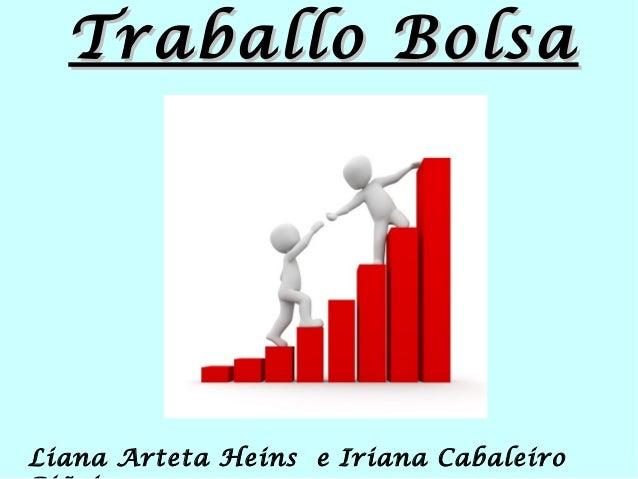 Traballo BolsaTraballo Bolsa Liana Arteta Heins e Iriana Cabaleiro