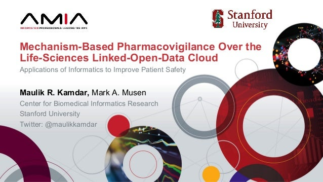 Maulik R. Kamdar, Mark A. Musen Center for Biomedical Informatics Research Stanford University Twitter: @maulikkamdar Mech...