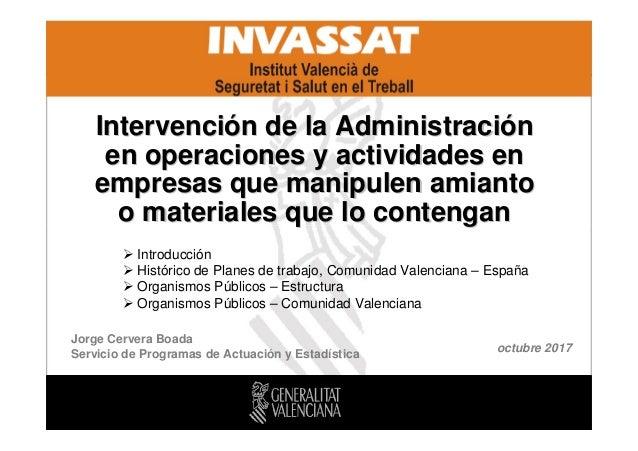 Jorge Cervera Boada Servicio de Programas de Actuación y Estadística IntervenciIntervencióón de la Administracin de la Adm...
