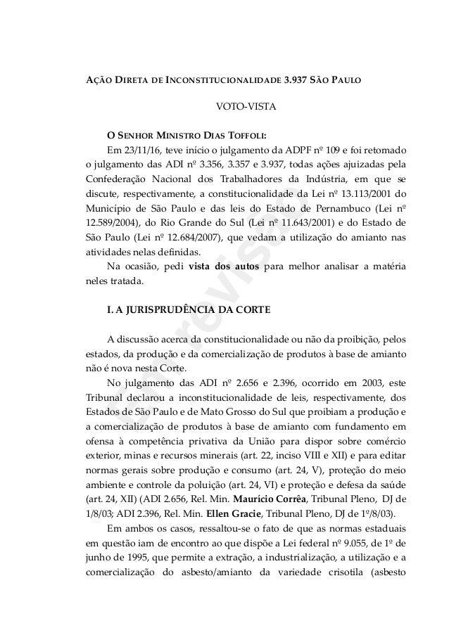 AÇÃO DIRETA DE INCONSTITUCIONALIDADE 3.937 SÃO PAULO VOTO-VISTA O SENHOR MINISTRO DIAS TOFFOLI: Em 23/11/16, teve início o...