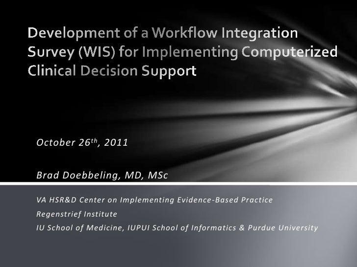 October 26 th , 2011Brad Doebbeling, MD, MScVA HSR&D Center on Implementing Evidence-Based PracticeRegenstrief InstituteIU...