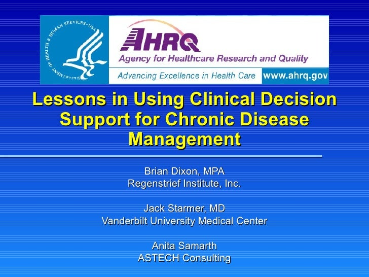 Lessons in Using Clinical Decision Support for Chronic Disease Management Brian Dixon, MPA Regenstrief Institute, Inc. Jac...