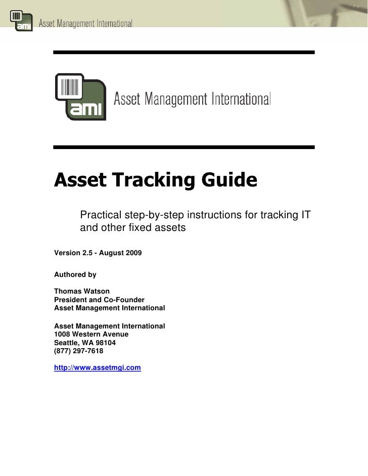 Asset Tracking Guide        Practical step-by-step instructions for tracking IT        and other fixed assets  Version 2.5...