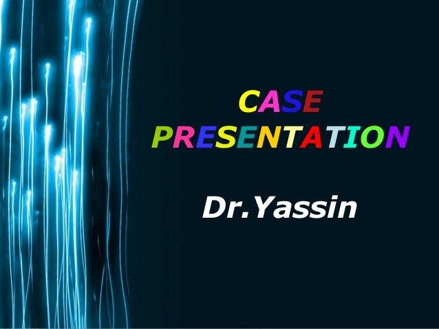 CASE PRESENTATION Dr.Yassin  Page 1