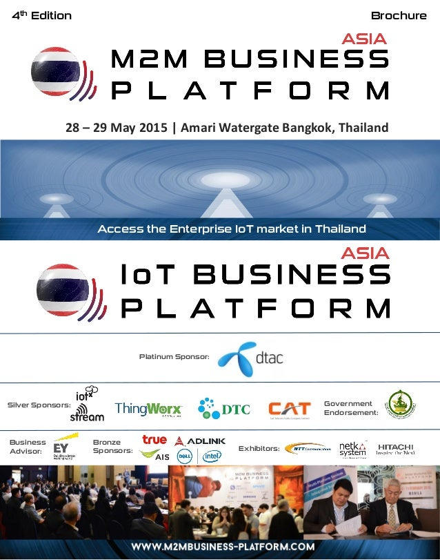 Brochure 28 – 29 May 2015 | Amari Watergate Bangkok, Thailand 4th Edition Access the Enterprise IoT market in Thailand Exh...