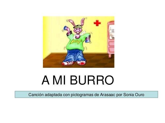A MI BURRO Canción adaptada con pictogramas de Arasaac por Sonia Ouro
