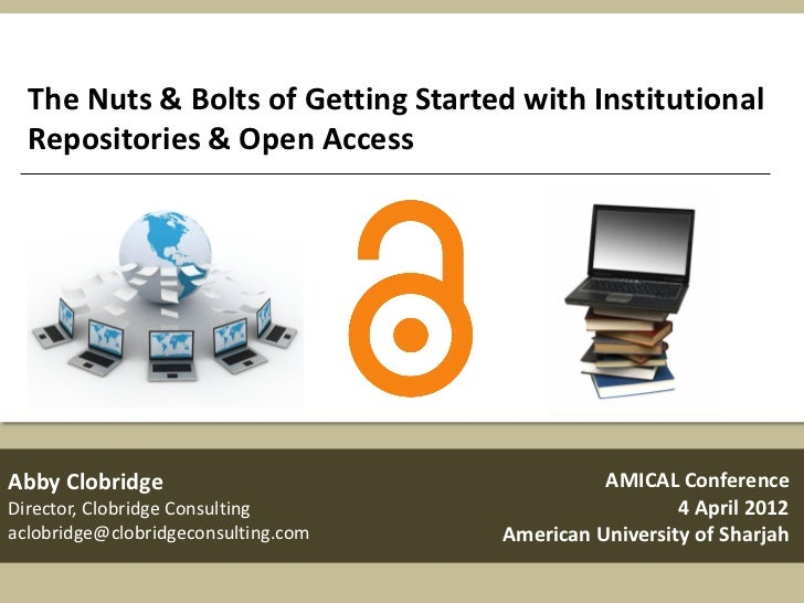 The Nuts & Bolts of Getting Started with Institutional  Repositories & Open AccessAbby Clobridge                          ...