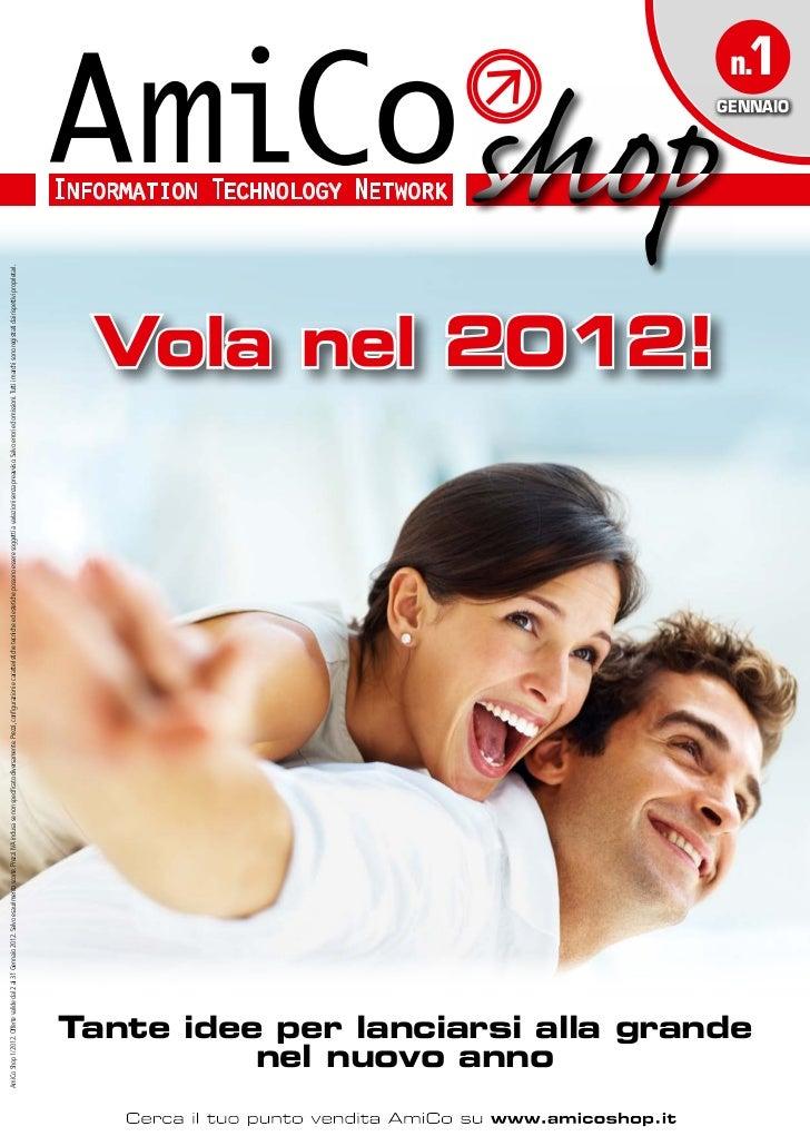 AmiCo Shop 1/2012. Offerte valide dal 2 al 31 Gennaio 2012. Salvo esaurimento scorte. Prezzi IVA inclusa se non specificat...