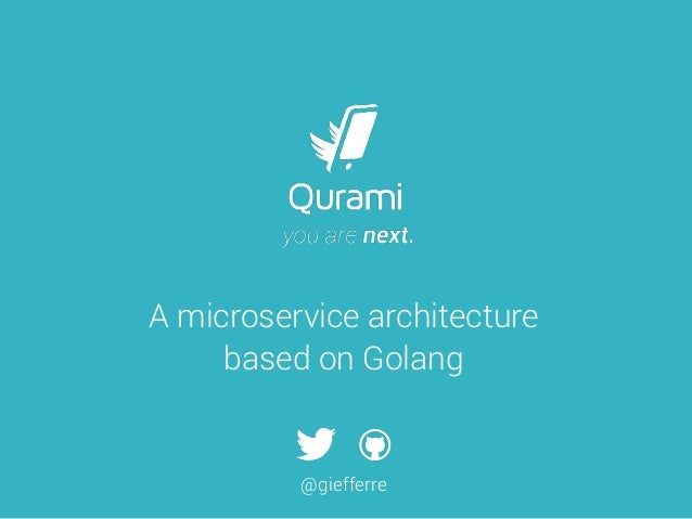 A microservice architecture based on Golang @giefferre