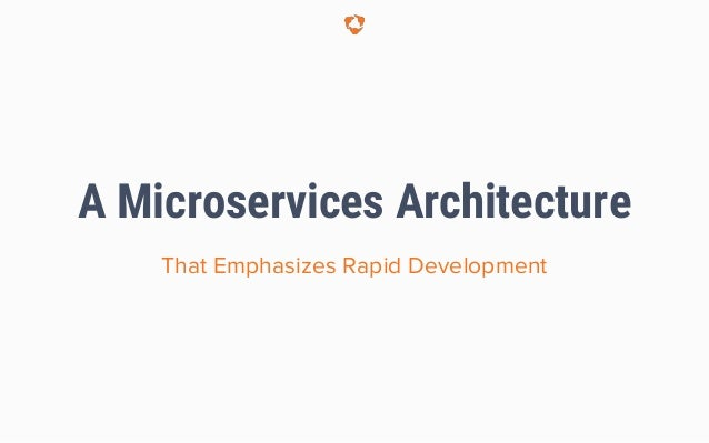 A Microservices Architecture That Emphasizes Rapid Development