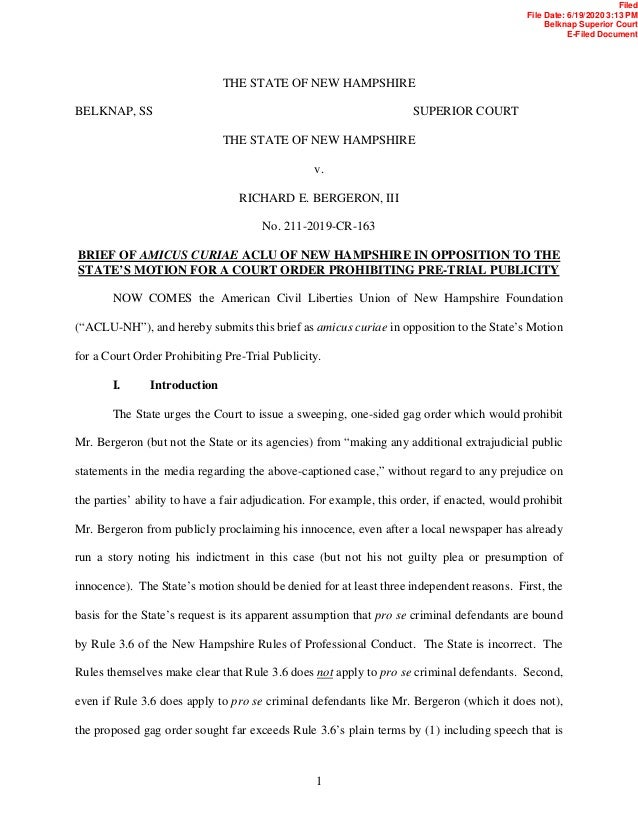 1 THE STATE OF NEW HAMPSHIRE BELKNAP, SS SUPERIOR COURT THE STATE OF NEW HAMPSHIRE v. RICHARD E. BERGERON, III No. 211-201...