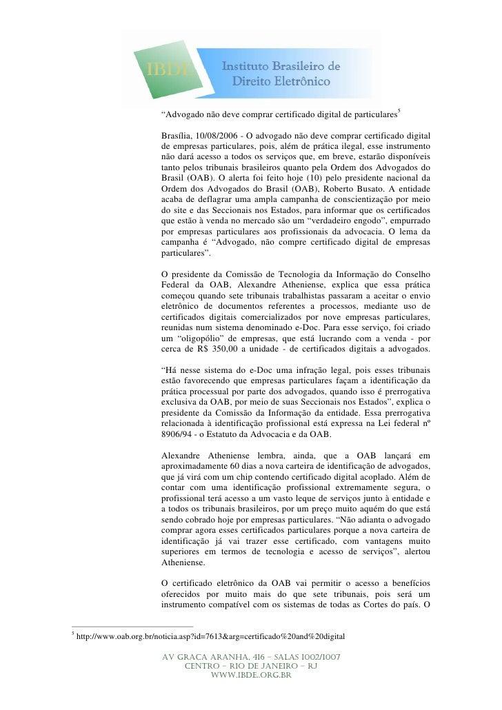 """""""Advogado não deve comprar certificado digital de particulares5                             Brasília, 10/08/2006 - O advog..."""
