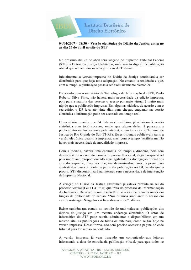 04/04/2007 - 08:30 - Versão eletrônica do Diário da Justiça entra no ar dia 23 de abril no site do STF   No próximo dia 23...