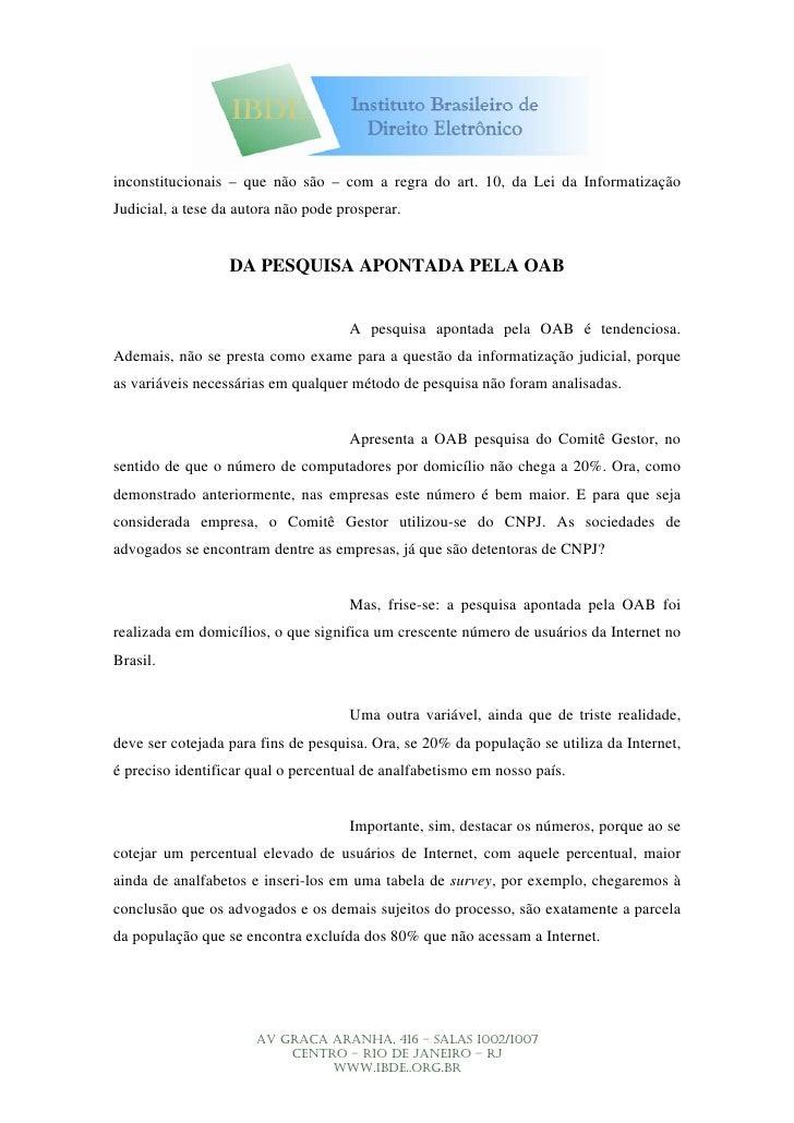 inconstitucionais – que não são – com a regra do art. 10, da Lei da Informatização Judicial, a tese da autora não pode pro...