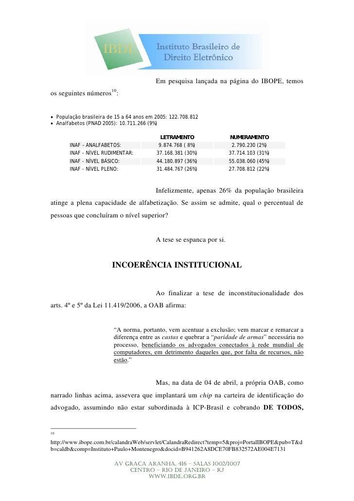 Em pesquisa lançada na página do IBOPE, temos os seguintes números10:   • População brasileira de 15 a 64 anos em 2005: 12...