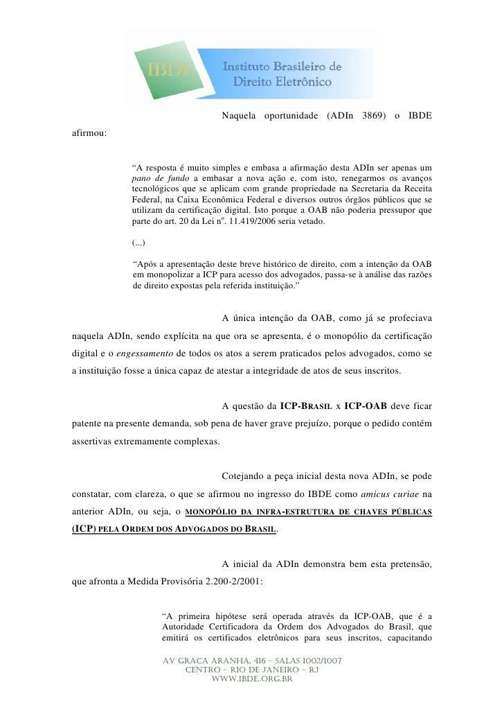 """Naquela oportunidade (ADIn 3869) o IBDE afirmou:                  """"A resposta é muito simples e embasa a afirmação desta A..."""
