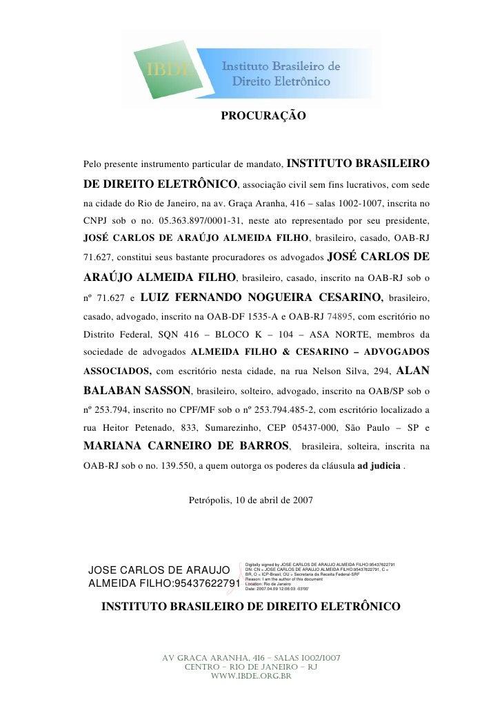 PROCURAÇÃO    Pelo presente instrumento particular de mandato, INSTITUTO BRASILEIRO  DE DIREITO ELETRÔNICO, associação civ...