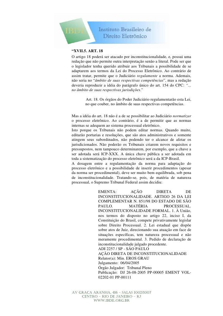 """""""XVII.5. ART. 18 O artigo 18 poderá ser atacado por inconstitucionalidade, e, possui uma redação que não permite outra int..."""