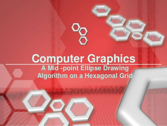 Introduction To Line Drawing Algorithm : A mid point ellipse drawing algorithm on hexagonal grid