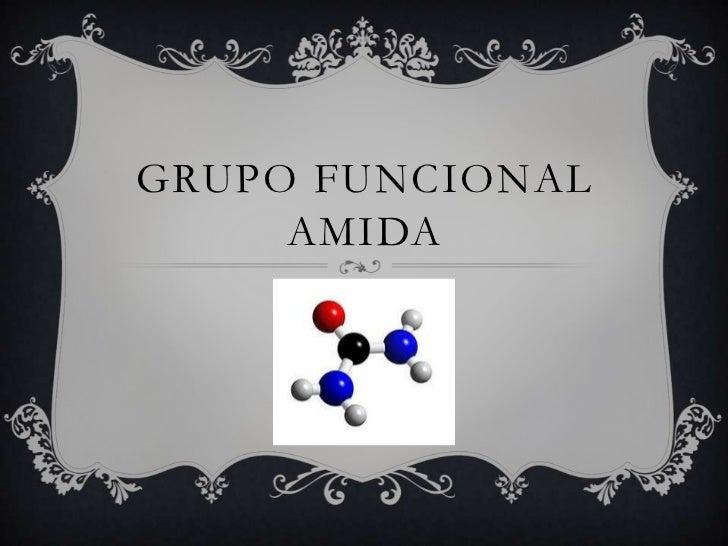 GRUPO FUNCIONAL AMIDA<br />