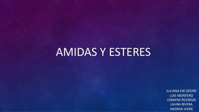AMIDAS Y ESTERES JULIANA ESCUDERO LUIS MONTERO LORAYNE PEDROZA LAURA RIVERA ANDREA VIERA